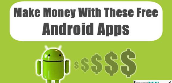 5 Free Android apps to earn extra cash