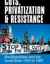 cuts-privatisation-and-resistance-neo-liberalism-and-the-local-state-1974-to-1987