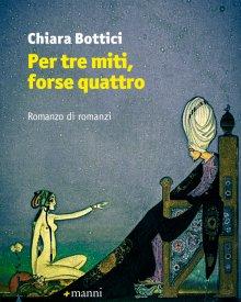 Chiara Bottici (2016) – Per tre miti, forse quattro: Romanzo di romanzi
