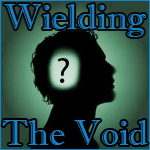 Wielding the Void