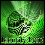 Identity Left?