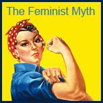 The Feminist Myth
