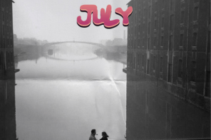 July – A Look Back