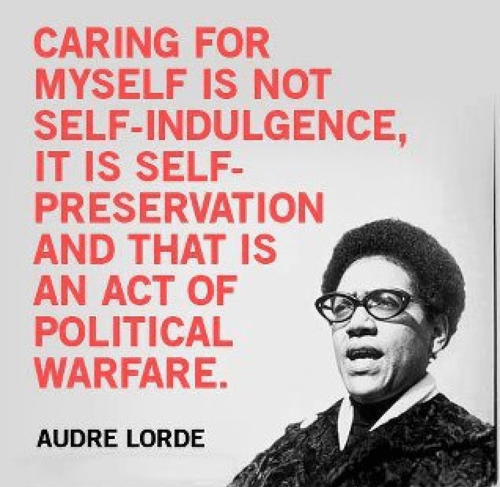 Caring for myself... Audre Lorde [500x487] - Imgur