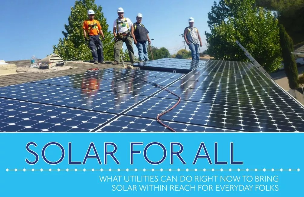 """Solar For All"" Shows How Utilities Can Increase Access To Solar Power"