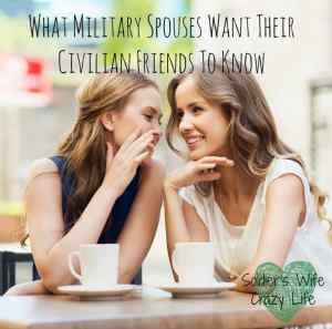 What Military Spouses Want Their Civilian Friends To Know