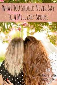 What You Should Never Say To A Military Spouse