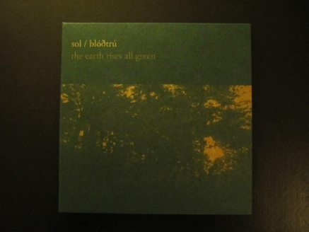 SOL - Blodtru - The Earth Rises All Green CD front