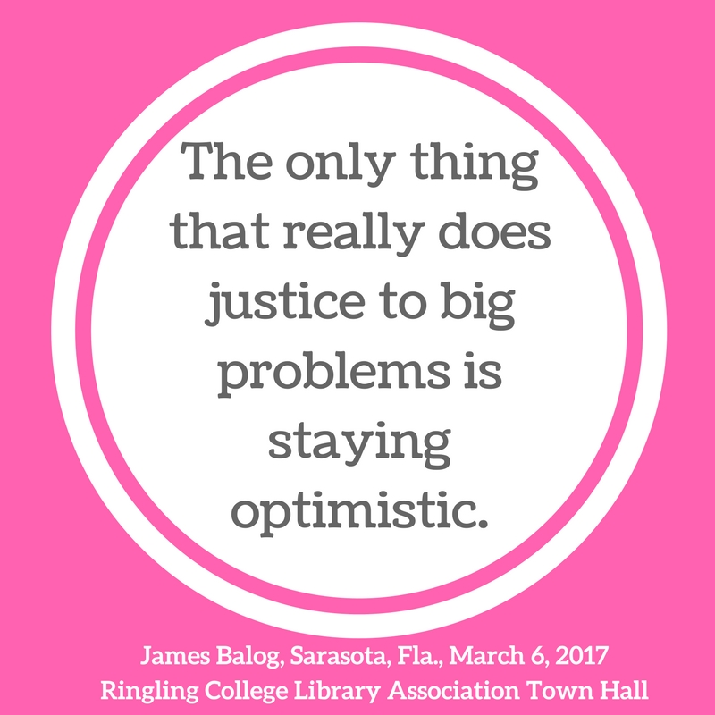 The only thing that really does justice to big problems is staying optimistic. James Balog