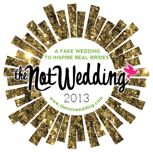 The Not Wedding - a fake wedding to inspire real brides