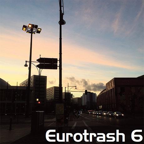 Eurotrash 6