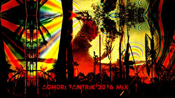 darkpsy dj set from aghori tantrik in the mix free