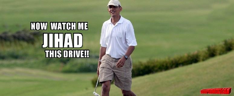 Obama golfing JIHAD