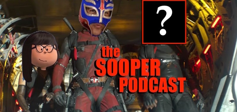 sooperpodcast deadpool surprise guest