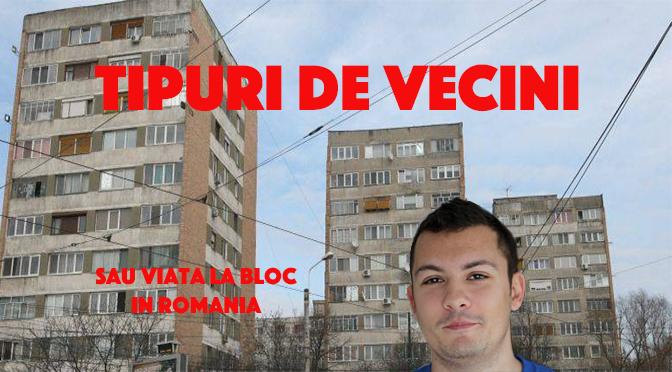 Tipuri de vecini, sau viata la bloc in Romania