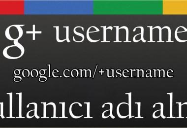 google-plus-username-alma-kullaniciadi-nasil-alinir