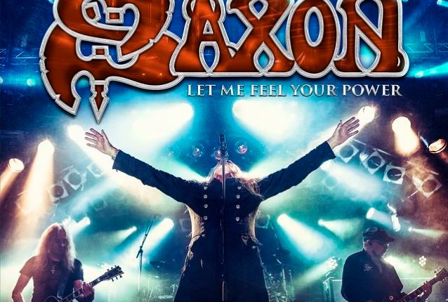SAXON To Release 'Let Me Feel Your Power' Live Album
