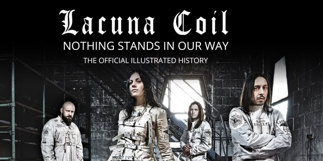 LACUNA COIL To Release 'Nothing Stands In Our Way' Official Illustrated History