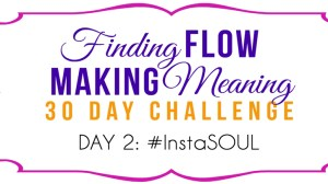 Creativity & Flow: Day 2 of Our Challenge