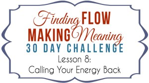 Calling Your Energy Back + a FREE Meditation Track