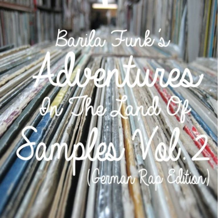Adventures In The Land Of Samples Vol.2 (German Rap Edition) by Barila Funk // free mixtape