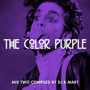 The Color Purple // Mix Two compiled by DJ K-Mart // #Prince