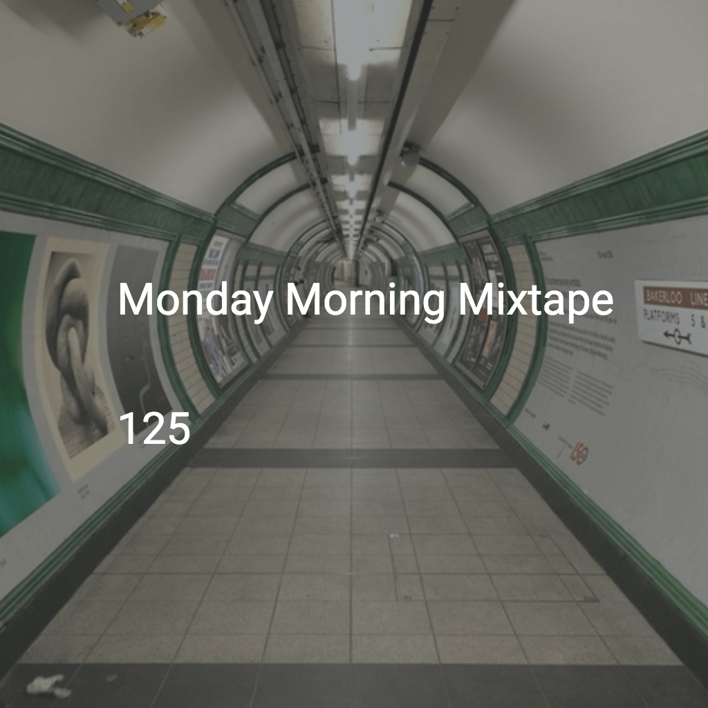 Monday Morning Mixtape 125