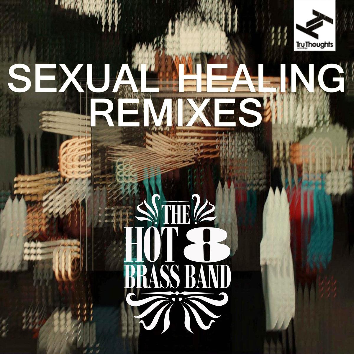 Hot 8 Brass Band - Sexual Healing Remixes // full stream