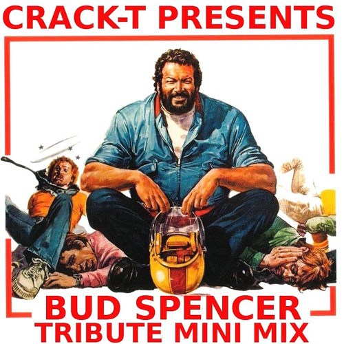 Crack-T presents: #BudSpencer Tribute Mini Mix // free download