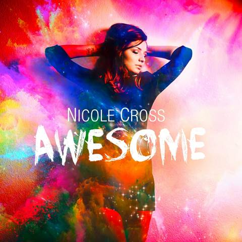 "Videopremiere: Nicole Cross mit ihrer Debüt-Single ""Awesome"""