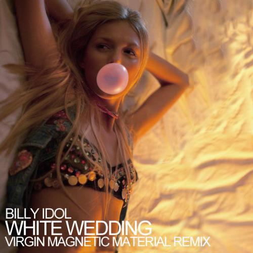 billy-idol-white-wedding-virgin-magnetic-material-remix