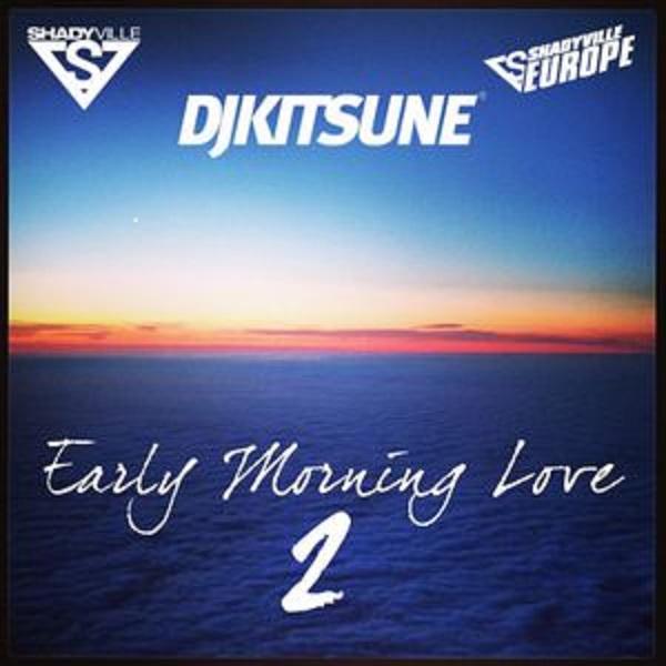 Das Sonntags-Mixtape: DJ Kitsune – Early Morning Love 2