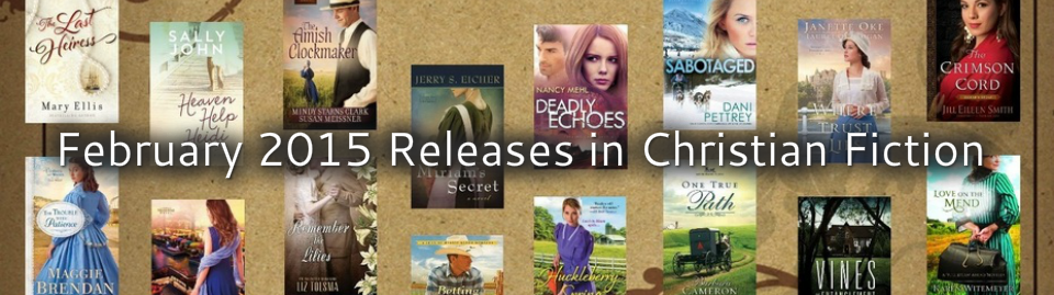 February 2015 Releases in Christian Fiction