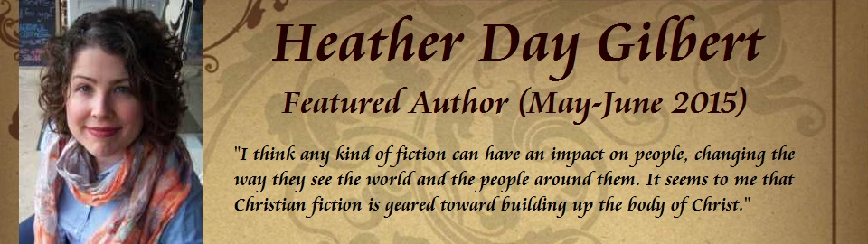 Featured Author: Heather Day Gilbert