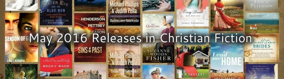 May 2016 Releases in Christian Fiction
