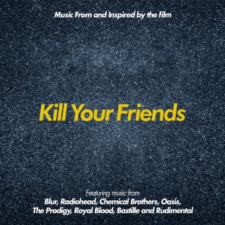 Kill your Friends Song - Kill your Friends Music - Kill your Friends Soundtrack - Kill your Friends Score