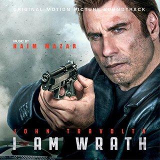 I Am Wrath Song - I Am Wrath Music - I Am Wrath Soundtrack - I Am Wrath Score