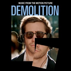 Demolition Song - Demolition Music - Demolition Soundtrack - Demolition Score