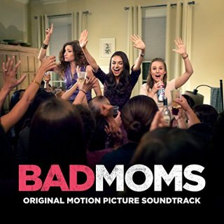 Bad Moms Song - Bad Moms Music - Bad Moms Soundtrack - Bad Moms Score