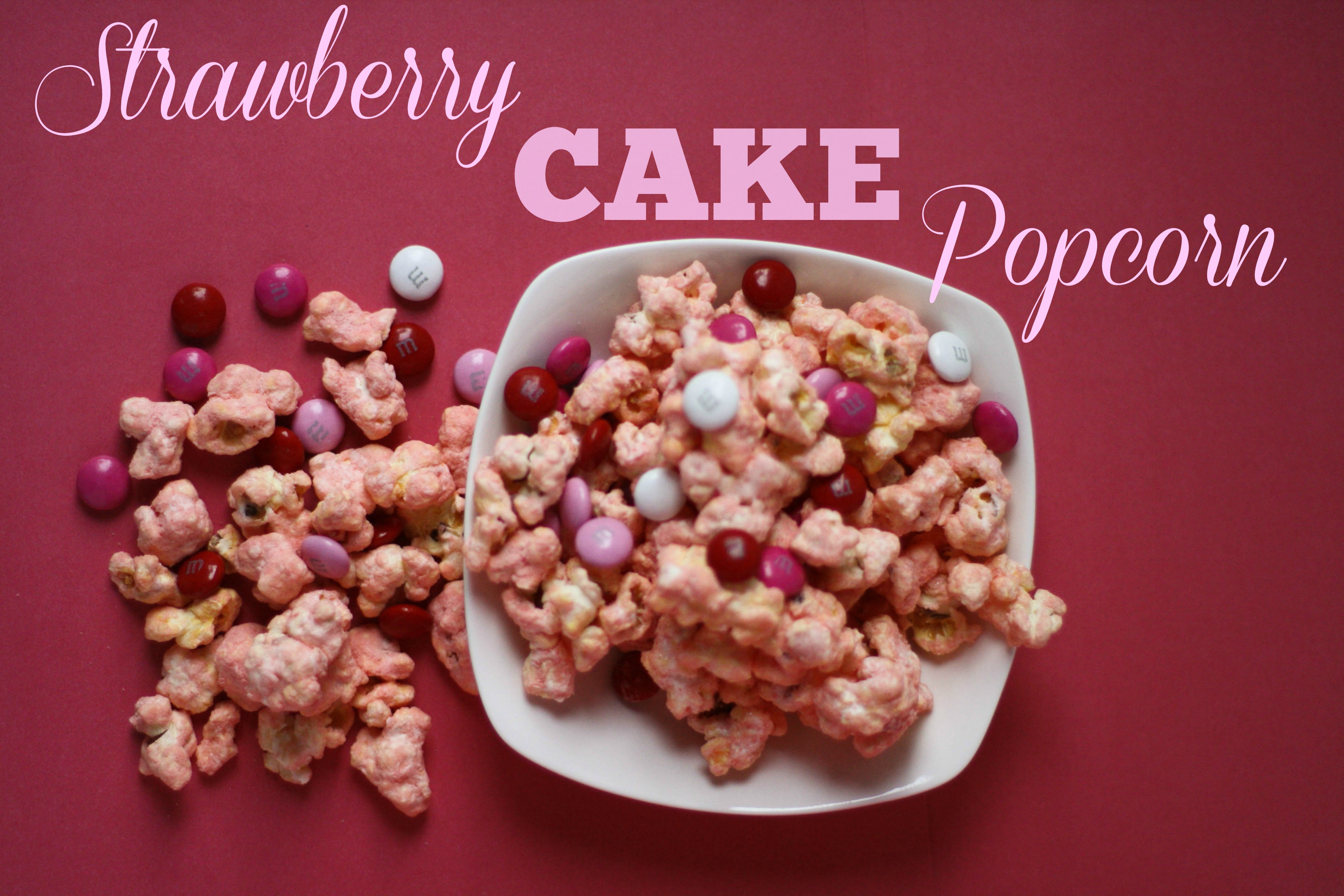 Southern Made Blog | Strawberry Cake Popcorn I Pigged Out For A Week