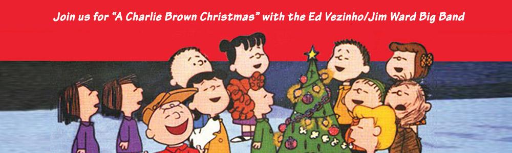 """""""A Charlie Brown Christmas"""" with the Ed Vezinho/Jim Ward Big Band"""