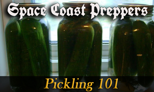 Pickling 101 - Space Coast Preppers.com