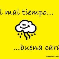 Al mal tiempo, buena cara :)