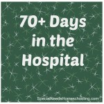 70+ Days in the Hospital