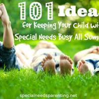 101 Ideas for Keeping Your Child with Special Needs Busy All Summer