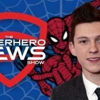 The Superhero News Show: Tom Holland is Spider-Man