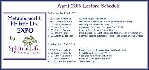 2016 April Metaphysical and Holistic Life EXPO Lecture Schedule