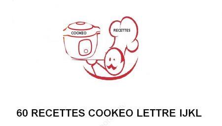 60 recettes cookeo lettres IJKL le PDF gratuit