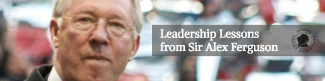 Leadership Lessons from Sir Alex Ferguson