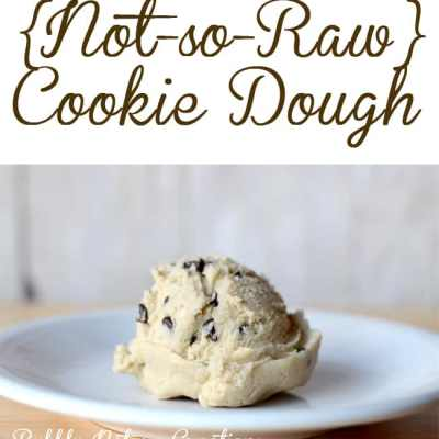 {Not-So-Raw} Cookie Dough for Eating!